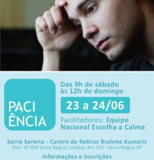 Paciência é o tema do mês em todo o Brasil. Nesse fim de semana, tem até retiro em Serra Negra! Confira na imagem e no FaceBook :)